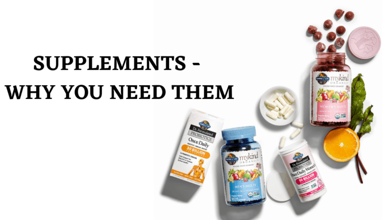 SUPPLEMENTS – WHY YOU NEED THEM